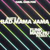 Carl Carlton - She's a Bad Mama Jama (Funk Manchu Remix)