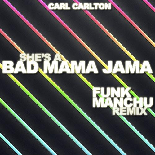Carl Carlton - She's a Bad Mama Jama (Funk Manchu Remix)
