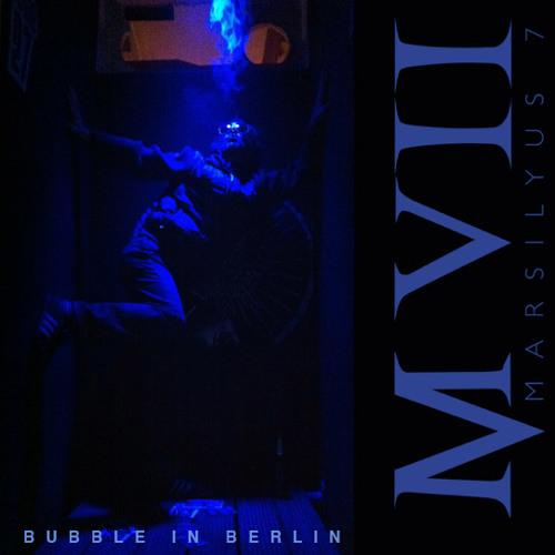 Bubble in Berlin (MARSILYUS 7 - M VII) - 115 edit