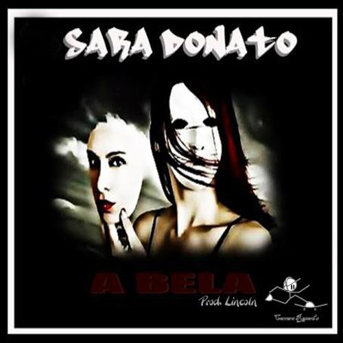 Sara Donato - A Bela (Prod. Lincoln)