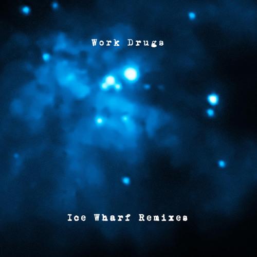 Work Drugs x Cascine (Ice Wharf Remixes)