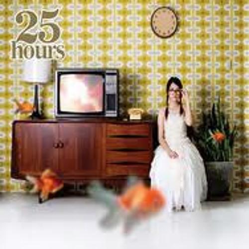 25 Hours - คิดเหมือนกันรึเปล่า