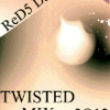 TWISTED MIX 2O12 By: ReD5 DJ