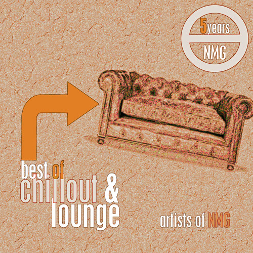 Best of NMG Chillout & Lounge | Artists of NMG