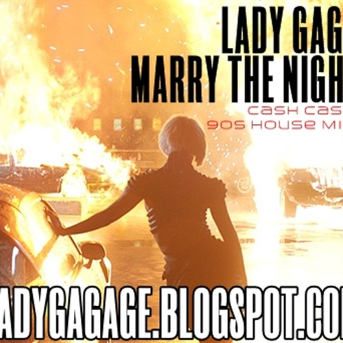 Lady Gaga - Marry The Night (Cash Cash 90s House Mix)