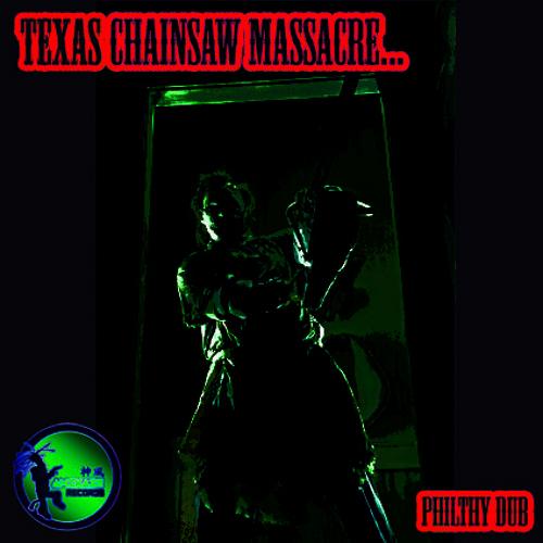 KAMI00003 - Philthy Dub - Texas Chainsaw Massacre - Kamikaze - Released