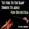 Adele Set Fire To The Rain For Orchestra