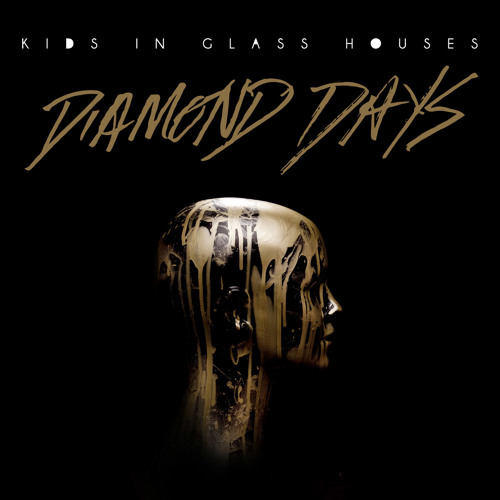 Kids in Glass Houses - Diamond Days