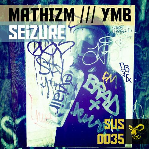 MATHIZM-Seizure (YmB RMX)
