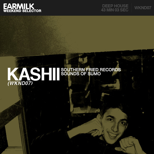 EARMILK Presents: Weekend Selector - Kashii (WKND07)