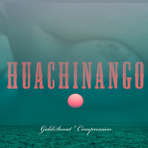 HUACHINANGO: Loco & the Colonel