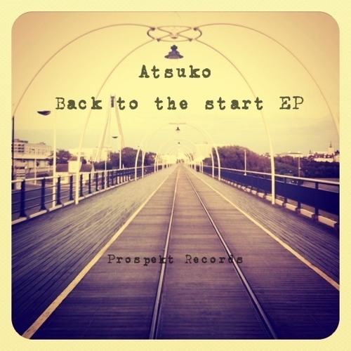 PSK001 - Atsuko - Back To The Start EP - Light Too Far OUT NOW
