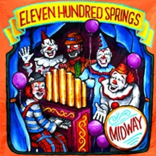 Eleven Hundred Springs - Hard Working (Ain't Working Anymore)