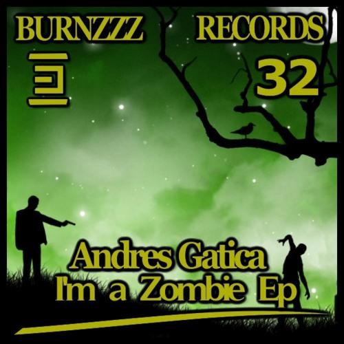 La Marcha Del Zombie - Andres Gatica (original mix) BURNZZZ RECORDS
