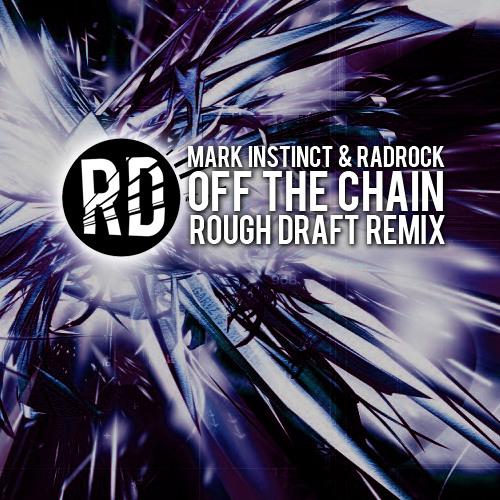 Mark Instinct, Radrock - Off The Chain (Rough Draft Remix)