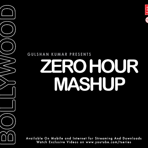 ZERO HOUR MASHUP BY KIRAN KAMATH