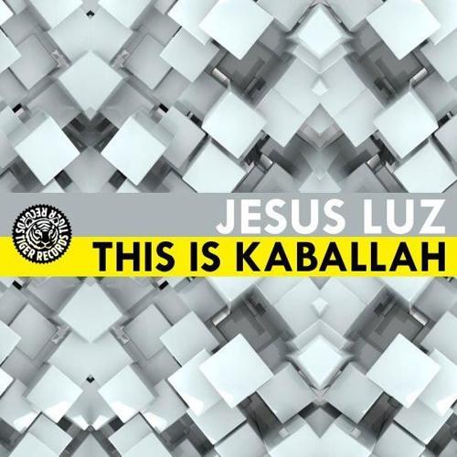 Jesus Luz - This Is Kaballah (Original Mix)