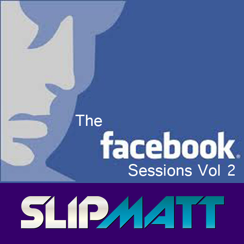 Slipmatt - Facebook Sessions Vol 2 20-01-2012