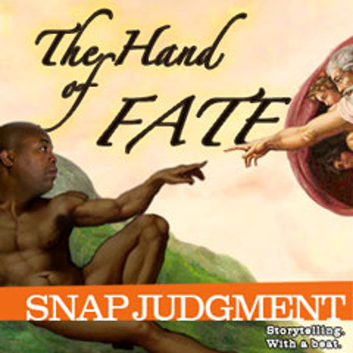 """Listen to the entire Snap Judgment episode, """"Hand of Fate"""""""