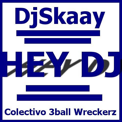 Hey Dj(Tu Angelito Rmx) -DjSkaay