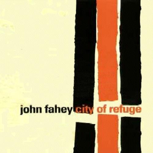 John fahey - 05 - city of refuge iii