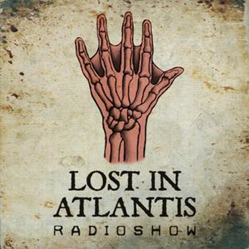 LOST IN ATLANTIS RADIO SHOW 165 - guestmix by DEEP DOWN DAVE