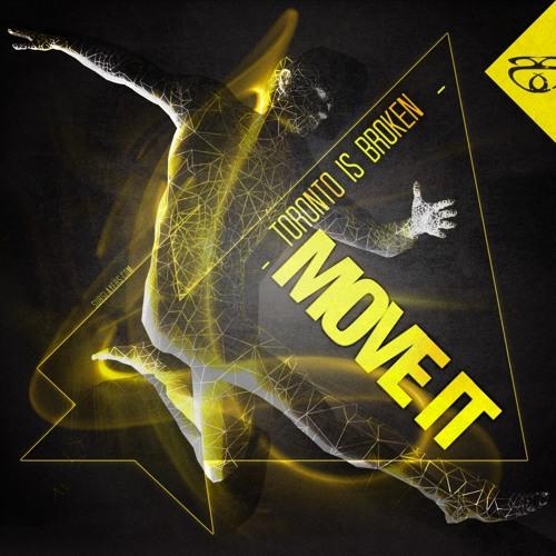 Toronto Is Broken - Move It - EP (SUB SLAYERS) 9/10 in DJ Mag!