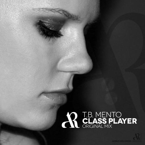 T.B. Mento - Class Player (Original Mix) [Available Worldwide!]