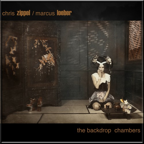 Zippel/Loeber - The Backdrop Chambers / Album Preview + VIDEO HD
