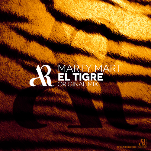 Marty Mart - El Tigre (Original Mix) [Available Worldwide!]
