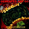 Demented Are Go! -  Daddies makin' monsters