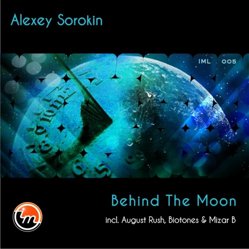 Alexey Sorokin - Behind The Moon (Original Mix)