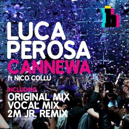 Luca Perosa ft. Nico Collu - Cannewa (Vocal Mix) // BEATWAVE RECORDS