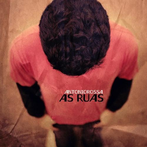 As Ruas - Antonio Rossa