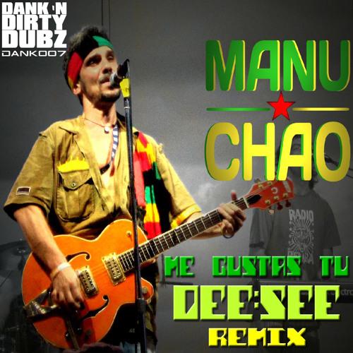 DANK007 - Manu Chao - Me Gustas Tu (Dee:See Remix) [FREE DOWNLOAD]