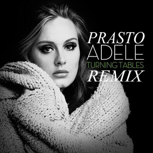 Adele - Turning Tables (Prasto Bootleg Remix)[Download link in the description]