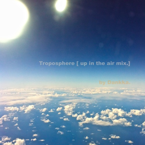 Troposphere [up in the air mix.]
