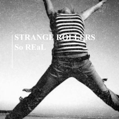 Strange Rollers - So REaL