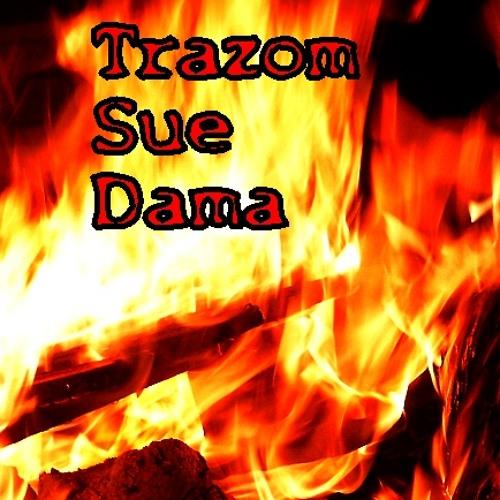 Trazom Sue Dama (reloaded)