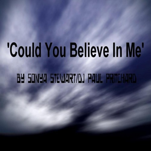 'Could You Believe In Me' REMASTERED VOCALLY by DC (by DJ Paul Pritchard/Sonya Stewart) Sep-2012