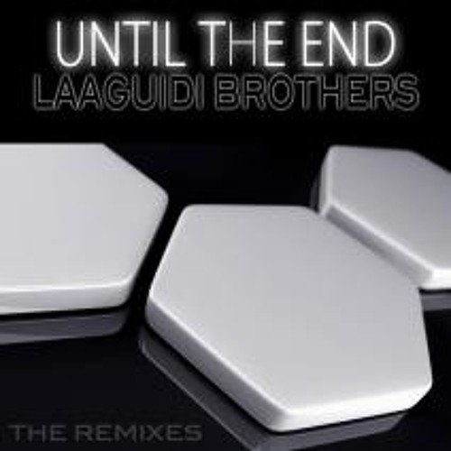 Laaguidi Brothers - Until The End (Steve-N Remix) prew