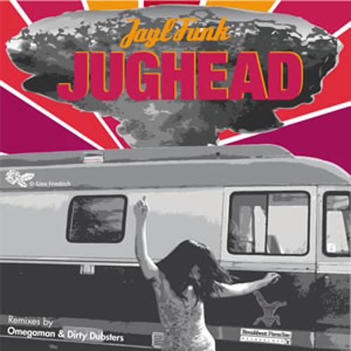 JAYL FUNK : JUGHEAD (OMEGAMAN REMIX)