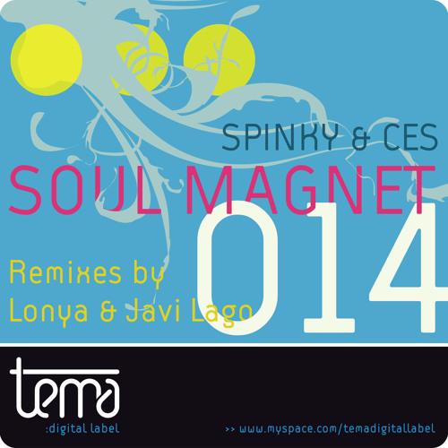 Spinky & Ces - Soul Magnet Lonya Remix