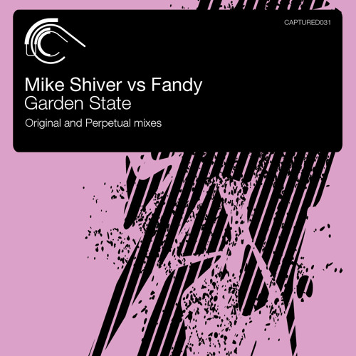 Mike Shiver vs Fandy - Garden State (Original Mix)