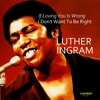 Luther Ingram - (If Loving You Is Wrong) I Don't Want To Be Right