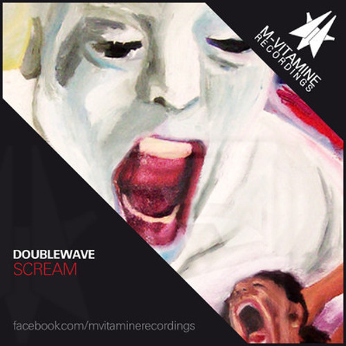 Doublewave - Scream ( ALEX NEURET & CHRISTIAN MADY Remix) [M-Vitamine Recordings]