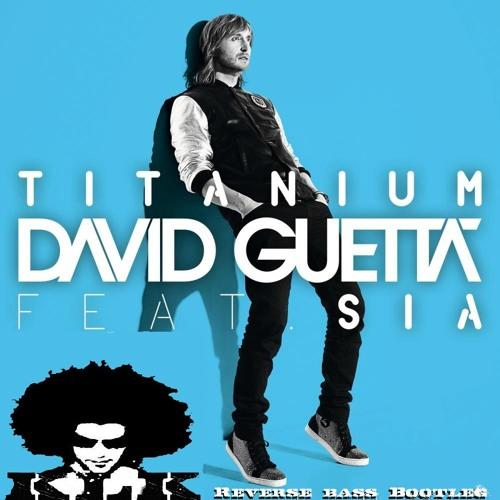 David Guetta & Sia - Titanium (KLK's Reverse Bass Bootleg)- Now downloadable
