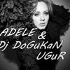 Adele - SeT To Fire Dj DoĞuKaN Uğur Versiyon .