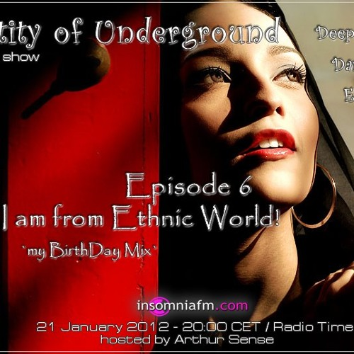 Arthur Sense - Entity of Underground #006: I am from Ethnic World! [21.01.2012] on Insomniafm.com
