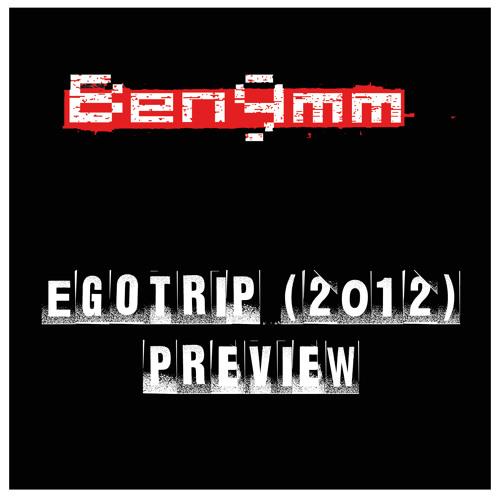 Ben 9mm - Egotrip(Preview)